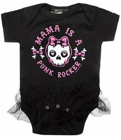 Mama is a Punk Rocker by Sourpuss Clothing OH HOLY SHIT I NEED A DAUGHTER