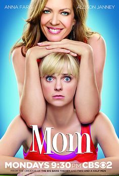 Mom - Funny sitcom.  Anna Faris & Allison Janney are great together.