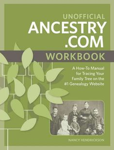 Ancestry Workbook - Maximize Your Subscription With My Newest Book by Nancy Hendrickson Genealogy Forms, Genealogy Sites, Genealogy Research, Family Genealogy, Free Genealogy, Family Tree Book, Family Trees, Family Tree Wall, Find Your Ancestors