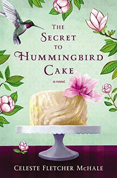 The Secret to Hummingbird Cake by Celeste Fletcher McHale - BookBub New Books, Good Books, Books To Read, Ya Ya Sisterhood, Hummingbird Cake, Beach Reading, Summer Reading Lists, So Little Time, Book Worms