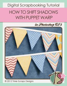 How to Shift Shadows with Puppet Warp in Photoshop CS5+ | Tuesday Tutorial | Trixie Scraps Designs