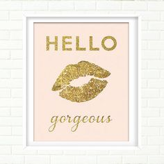 Blush Pink and Gold Wall Art, Print, Gold Lips, Gold Foil, Hello Gorgeous, Vanity Decor, Gold Wall Art, Pink and Gold, Glitter, Typography