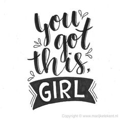 You got this girl! Hand Lettering Quotes, Creative Lettering, Typography Quotes, Brush Lettering, Fonts Quotes, Handwritten Quotes, Qoutes, Calligraphy Doodles, Calligraphy Quotes