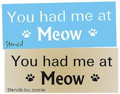 STENCIL You had Me Meow Paw Prints Kitty Cat Pet Signs