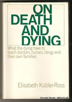 Elisabeth Kubler-Ross  | On Death and Dying, First Edition