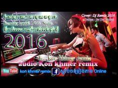 cool ចំរៀងខ្មែរ remix song 2016 remix dance club mix khmer remix 3cha 2016 dj remix club 2016