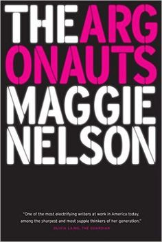 "Ages 20-29: ""The Argonauts"" by Maggie Nelson"