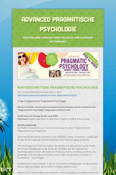Advanced Pragmatische Psychologie - Erstmaliger Kurs mit Gary Douglas und Susanna Mittermaier by Brigitte Ilseja Steiner Access Consciousness, Chicago, Education, Psychology, Life, Onderwijs, Learning