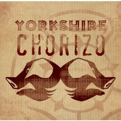 Yorkshire Chorizo Logo - The chorizo is made in Malhamdale by Chris Wildman - one of the partners of Gastro Yorkshire #charcuterie #yorkshiredales   Find out more at www.gastroyorkshi...