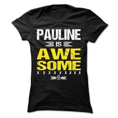 PAULINE Is Awesome Cool Shirt ! - #tshirt outfit #hoodie novios. CHECKOUT => https://www.sunfrog.com/LifeStyle/PAULINE-Is-Awesome-Cool-Shirt-.html?68278