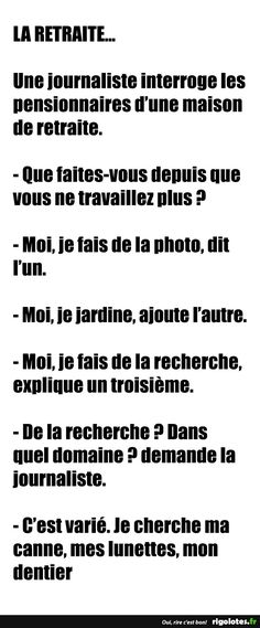 LA RETRAITE... - RIGOLOTES.fr Sms Message, Messages, Rage, Crazy Jokes, Lol, Adult Fun, Funny Picture Quotes, Affirmations, Funny Jokes