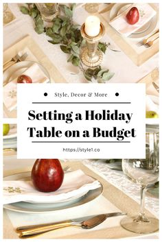 Setting a Beautiful Holiday Table on a Budget Tips for Christmas, Valentine's Day or any Holiday table!