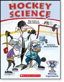 Hockey Science: 25 Winning Experiments by Shar Levine and Leslie Johnstone