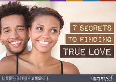 7 Secrets To Finding True Love ... The search for true love is one of the greatest quests in life. Here, Pete Cohen shares with us his seven secrets to finding true love ... http://ageproofliving.com/how-to-find-true_love #Love #Happiness