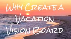 Why Create a Vacation Vision Board