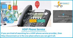If you are tired of searching for a VOIP phone service provider, then http://ezconnect.us/ is the one place where you can get it all.