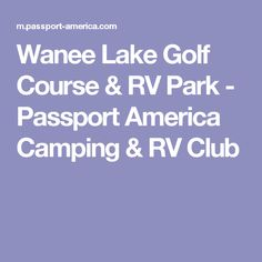 Wanee Lake Golf Course & RV Park - Passport America Camping & RV Club