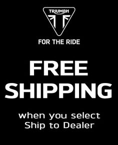 Official Store for Triumph Motorcycle Apparel & Gear offers FREE SHIPPING when you ship your order to your local dealer for pick-up | Triumph Motorcycles #freeshipping #shopTriumph