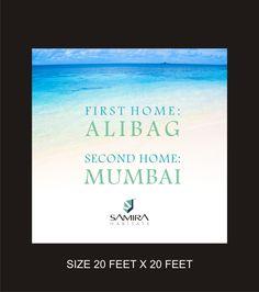 First home Alibag. Second home Mumbai. Haji Ali hoarding.