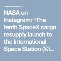"""NASA on Instagram: """"The tenth SpaceX cargo resupply launch to the International Space Station (@ISS), targeted for launch Feb. 18, will deliver SAGE III to…"""""""