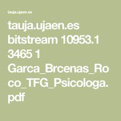 tauja.ujaen.es bitstream 10953.1 3465 1 Garca_Brcenas_Roco_TFG_Psicologa.pdf