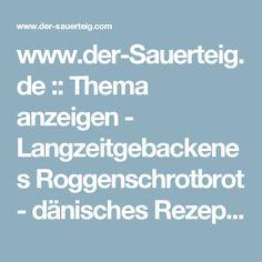 www.der-Sauerteig.de :: Thema anzeigen - Langzeitgebackenes Roggenschrotbrot - dänisches Rezept -RST Aftenstjerne