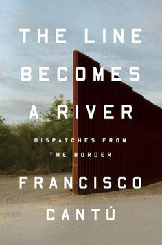 For Francisco Cantú, the border is in the blood: his mother, a park ranger and daughter of a Mexican immigrant, raised him in the scrublands of the Southwest. Haunted by the landscape of his youth, Cantú joins the Border Patrol. New Books, Good Books, Books To Read, Reading Books, Books 2018, Thing 1, Mexico Travel, Way Of Life, Nonfiction Books