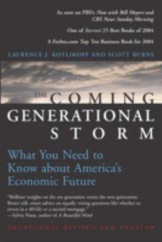 The Coming generational storm : what you need to know about America's economic future / Laurence J. Kotlikoff and Scott Burns. MIT Press, 2004.  Matèries: Població; Envelliment; Persones grans; Jubilació; Política governamental;  Previsió econòmica. http://cataleg.ub.edu/record=b2181161~S1*cat  #bibeco