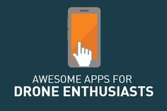 Awesome Apps for Drone Enthusiasts