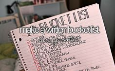 before I die, I'd like to ... make a written bucket list. » #bucketlist #beforeIdie