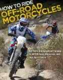 How to Ride Off-Road Motorcycles: Get Some Tips! | MotorcycleDrivingSchoolCafe