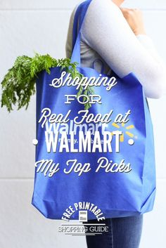 Shopping For Real Food at Walmart: My Top Picks + Printable Shopping Guide - Live Simply