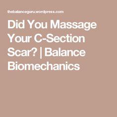 Did You Massage Your C-Section Scar? | Balance Biomechanics