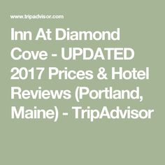 Inn At Diamond Cove - UPDATED 2017 Prices & Hotel Reviews (Portland, Maine) - TripAdvisor