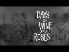 Days of Wine and Roses movie title