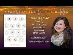 """Abstract Illusions Radio With Kendra Levin """"The Hero is YOU."""""""