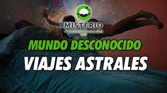 Mundo Desconocido - Viajes Astrales - http://www.misterioyconspiracion.com/mundo-desconocido-viajes-astrales/