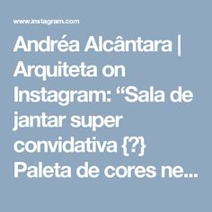 "Andréa Alcântara | Arquiteta on Instagram: ""Sala de jantar super convidativa {💜} Paleta de cores neutra e aconchegante { Projeto Larsson Mantovani }"""