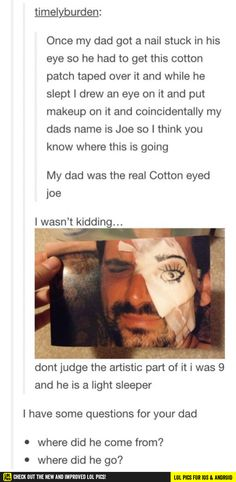 Cotton eyed Joe real life dad funny pics, funny gifs, funny videos, funny memes, funny jokes. LOL Pics app is for iOS, Android, iPhone, iPod, iPad, Tablet