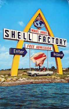 Shell Factory, Fort Meyers FL (Love this sign but now it has a Subway sign added under Free Admission -_-)