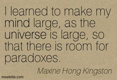 Quotes of Maxine Hong Kingston About earth, right, people, ugly . Spiritual Thoughts, Spiritual Wisdom, Deep Thoughts, Maxine Hong Kingston, Infj Personality, Literary Quotes, Paradox, Look At You, How I Feel