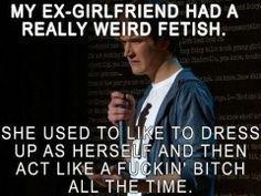 My ex-girlfriend....