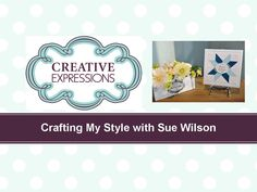 card making video: Crafting My Style with Sue Wilson – Quilt Card  ...  gorgeous!