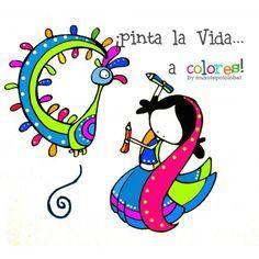 """Lámina """"Pinta la vida...a colores"""" Pintar la Vida a colores, llenarla de luz, de…"""