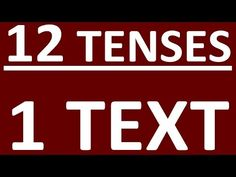 ALL 12 ENGLISH TENSES in ONE TEXT. TENSES IN ENGLISH GRAMMAR WITH EXAMPLES - YouTube