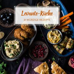 Levante-Küche – 31 frische und würzige Gerichte aus Fernost