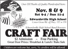 EHS Band Boosters Craft Fair, Sat, Nov 8, 9a-4p, & Sun, Nov 9, 11a-4p. 6161 Center Grove Rd, Edwardsville, IL ow.ly/i/7q9EM