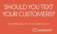 Is it Ok To Text Customers? New SMS Marketing Study Proves, It Is!    #SmsMarketing #Marketing #MCommerce