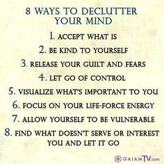 8 Ways to declutter your mind.