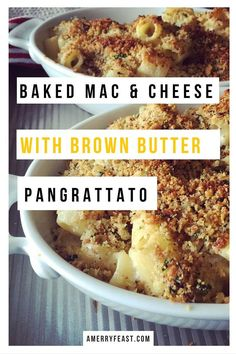 Grown Up Mac & Cheese. The sexy Italian cousin of an American classic and the perfect mix of rich & creamy with a crunchy Pangrattato topping.     Baked Mac & Cheese with Brown Butter Pangrattato - amerryfeast.com